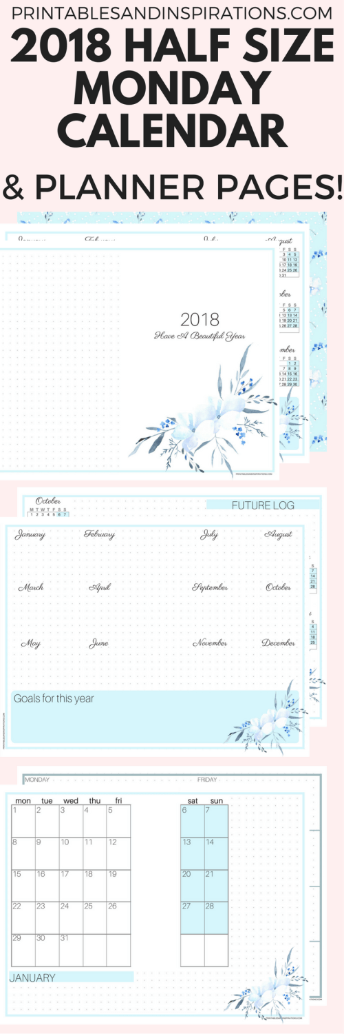 2018 half size Monday calendar, 2018 planner that starts on Monday, 2018 calendar and monthly spread, goal setting pages, weekly planner, dot paper, future log for bullet journal, free printable calendar for 2018