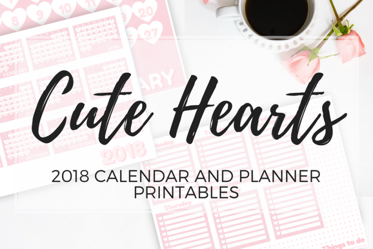 Free printable 2018 hearts calendar, free planner printables, monthly planner, weekly planner, 2018 calendar