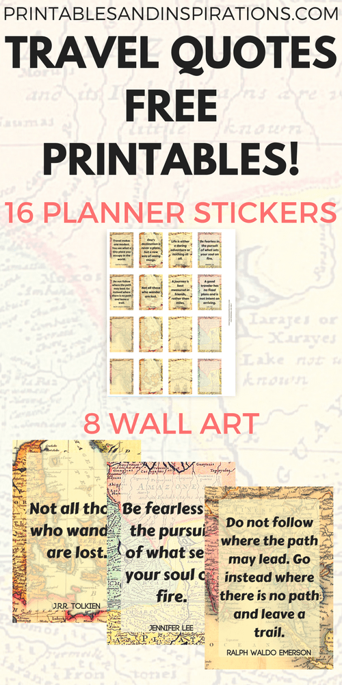 Travel quotes motivational poster, free printable art, free printable planner stickers, travel quotes wanderlust, stickers for travel journal, old maps, printable quotes