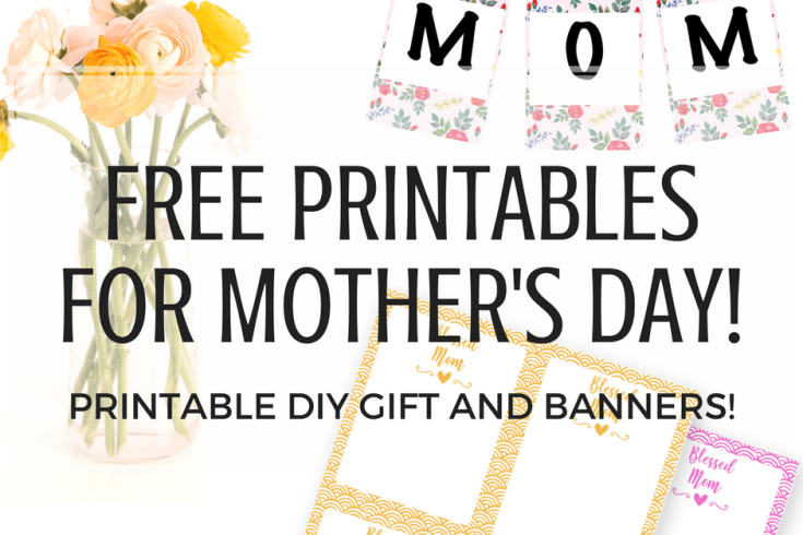 Diy Mothers Day gift ideas, Mother's Day printables, free printable notes paper, happy Mother's Day banners, Mother's Day buntings, diy gift ideas for mom, blessed mom notes