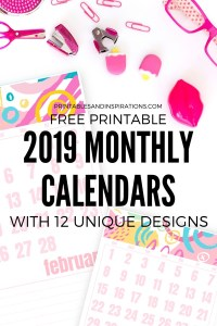 Free Printable 2019 Monthly Calendars! Here's all my monthly planners with 12 unique designs. It's like having a new calendar every month. Free download now! #freeprintable #printableplanner #printablesandinspirations