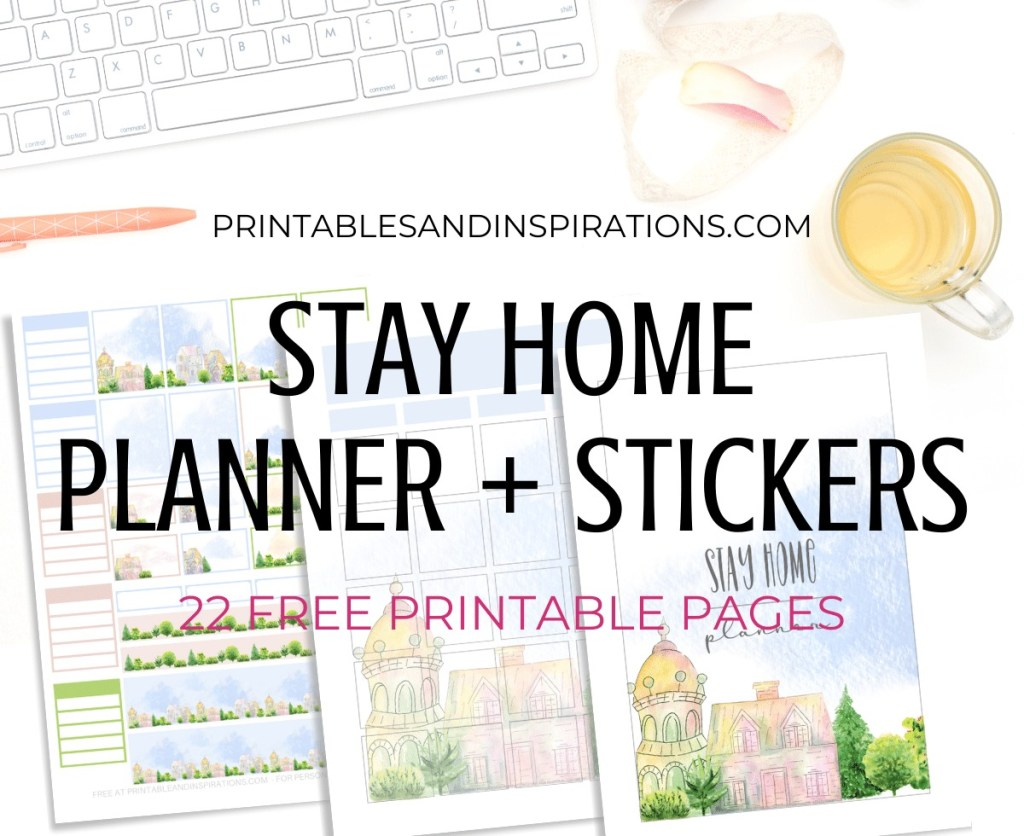 Free Printable Stay Home Planner And Planner Stickers - to help organize your stay at home activities. Download the complete planner template. #stayhome #freeprintable #printablesandinspirations #plannerstickers