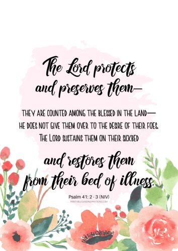 12 Free Printable Bible Verses On Healing - The Lord protects - Psalm 41:2-3 #bibleverse #printablesandinspirations SEE PREVIOUS POST TO DOWNLOAD THE PDF FILE
