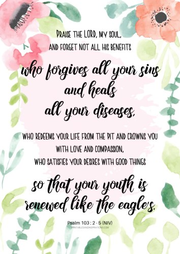 12 Free Printable Bible Verse On Healing -Your youth is renewed like the eagles - Psalm 103:5 #healing #bibleverse #printablesandinspirations