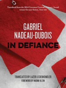 In Defiance by Gabriel Nadeau-dubois_btl2015