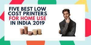 Best Cheap Inkjet Printers For Home Use In India 2019
