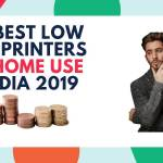 The 5 Best Low-Cost Printer For Home Use In India 2019