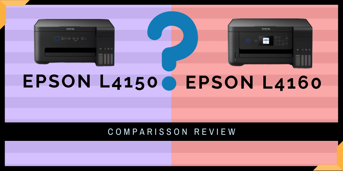 Epson L4150 Vs L4160 Printer Comparison Review