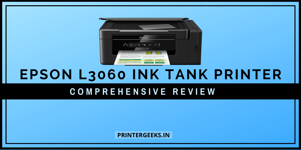 Epson L3060 EcoTank Printer Review