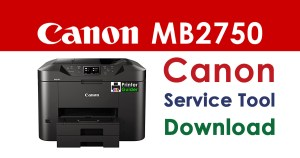 Canon Maxify MB2750 Resetter Service Tool Download