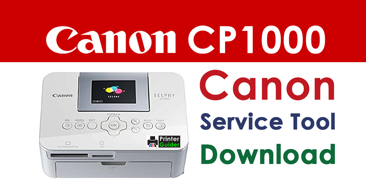 Canon Selphy CP1000 Resetter Service Tool Download