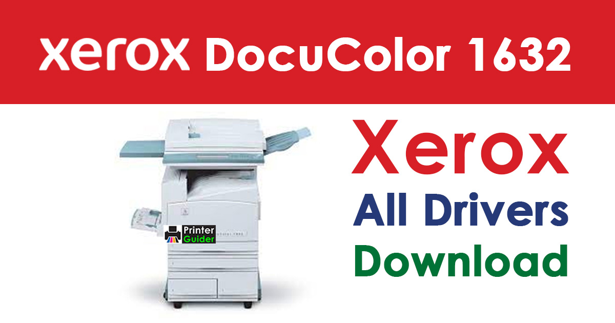 Xerox DocuColor 1632 Driver Free Download