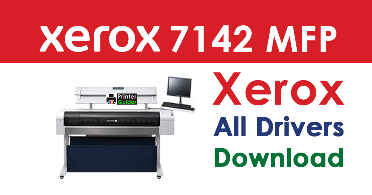 Xerox Wide Format 7142 MFP Solution Driver Free Download