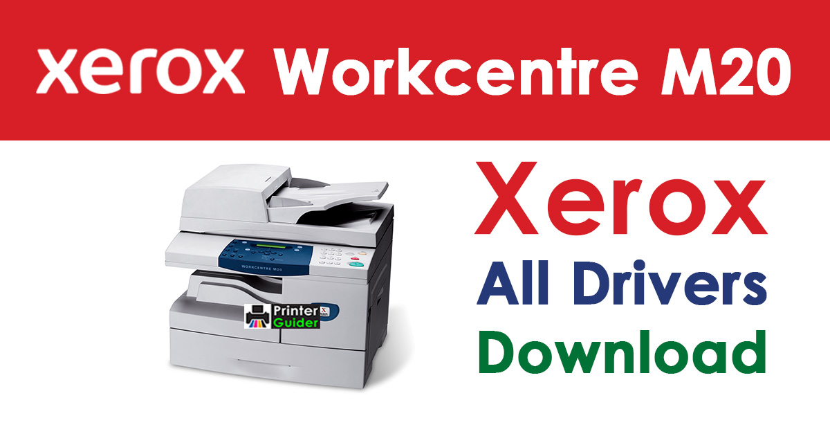 Xerox WorkCentre M20 Driver Free Download