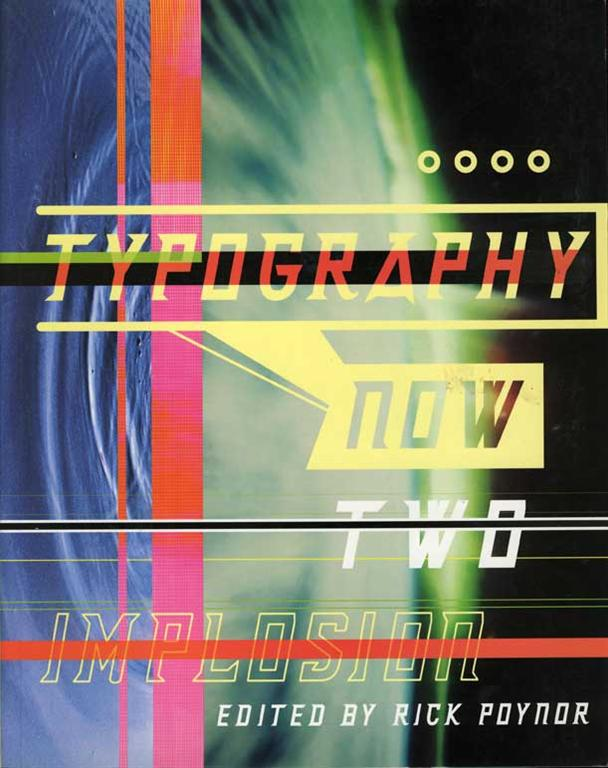 TYPOGRAPHY NOW, implosion, edited by rick poynor