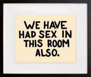 We have had sex in this room also.