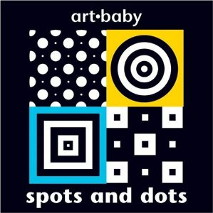 Spots and Dots (in the Art Baby series) by Chez Picthall, $5.35