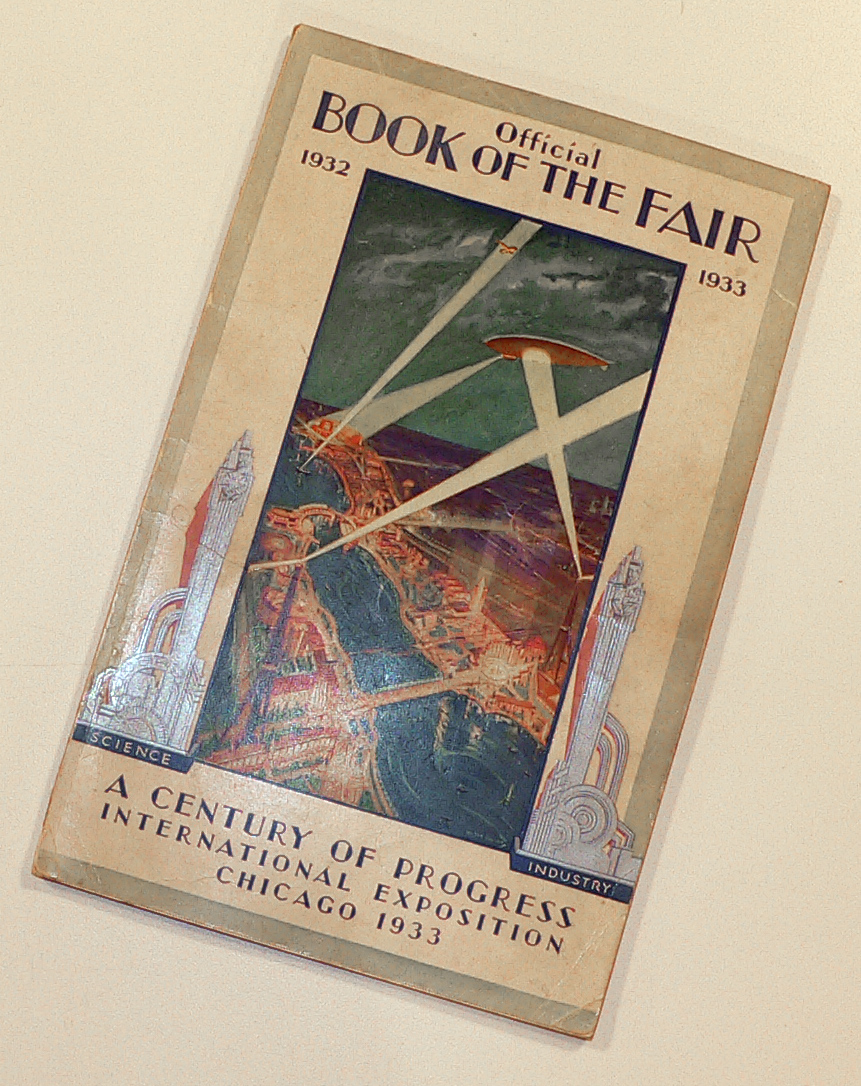 """This is the first Official """"Book Of The Fair"""". It was published prior to the opening in 1933. The cover illustration is by Walter E. Ohlson."""