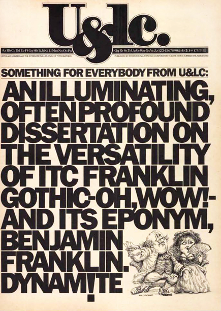 This introduction of ITC Franklin Gothic was a clever presentation of facts about Benjamin Franklin and a typographic demonstration of type tailoring to achieve a perfectly justified type block as well as hanging punctuation, even below the baseline. Design: Herb Lubalin, production: Jason Calfo.