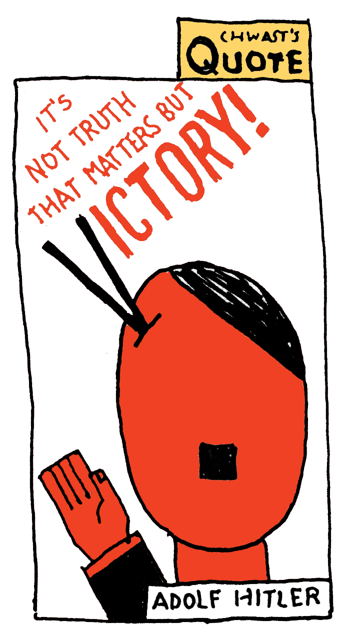 """""""It's not the truth that matters, but victory."""" - Adolf Hitler"""