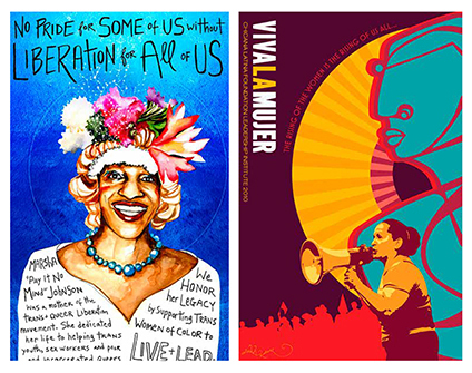 """L-R: Visions2-Ch5-72-1 """"No pride for some of us without liberation for all of us"""" Micah Bazant, 2015; Visions2-Ch4-52-3 """"Chicana Latina Foundation leadership institute"""" Favianna Rodriguez, 2010"""