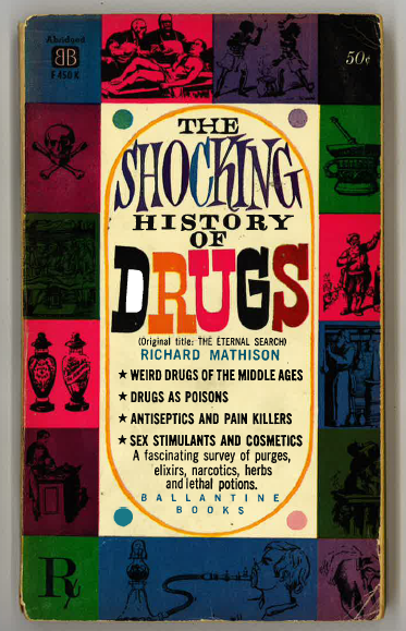 The shocking history of drugs
