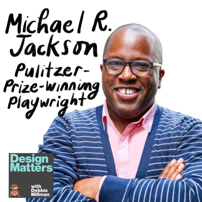 Thumbnail for Design Matters: Michael R. Jackson