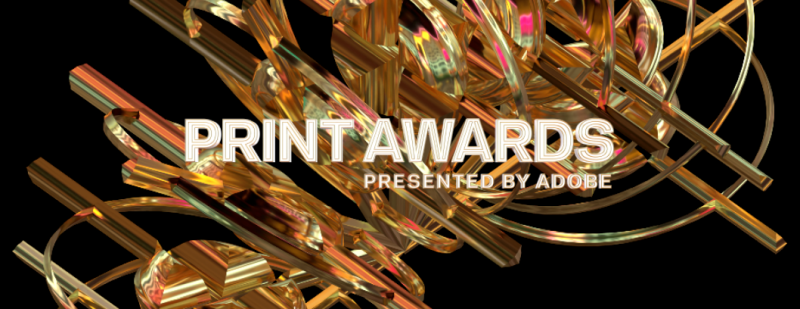 Thumbnail for Enter Now For the PRINT Awards' Early Bird Rate