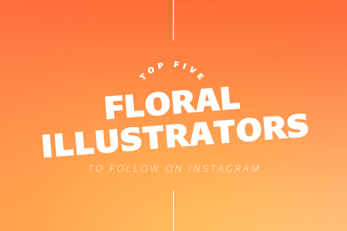 Thumbnail for Top Five Floral Illustrators To Follow On Instagram