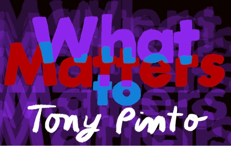 Thumbnail for What Matters: Tony Pinto on Being in the Flow and the Curse of Creatives
