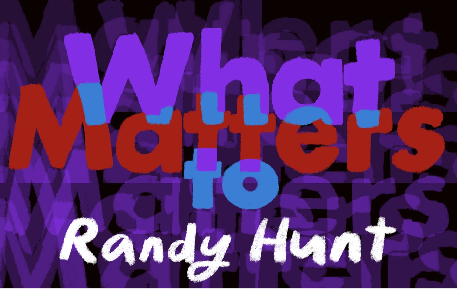Thumbnail for What Matters: Randy Hunt on Crying at Choir Performances and Going From 'Not Knowing to Knowing'
