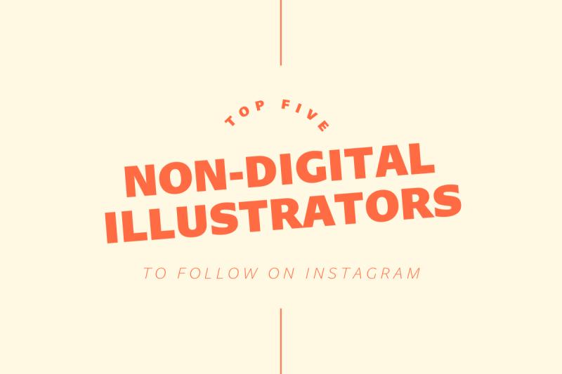 Thumbnail for Five Non-Digital Illustrators To Follow On Instagram