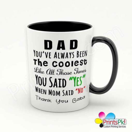 """Dad,-You've-Always-Been-The-Coolest-Like-All-Those-Times-You-Said-""""Yes""""-When-Mom-Said-""""No""""-Thankyou-Baba-mug"""