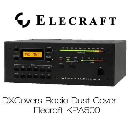 Elecraft KPA 500 DX Covers radio dust cover