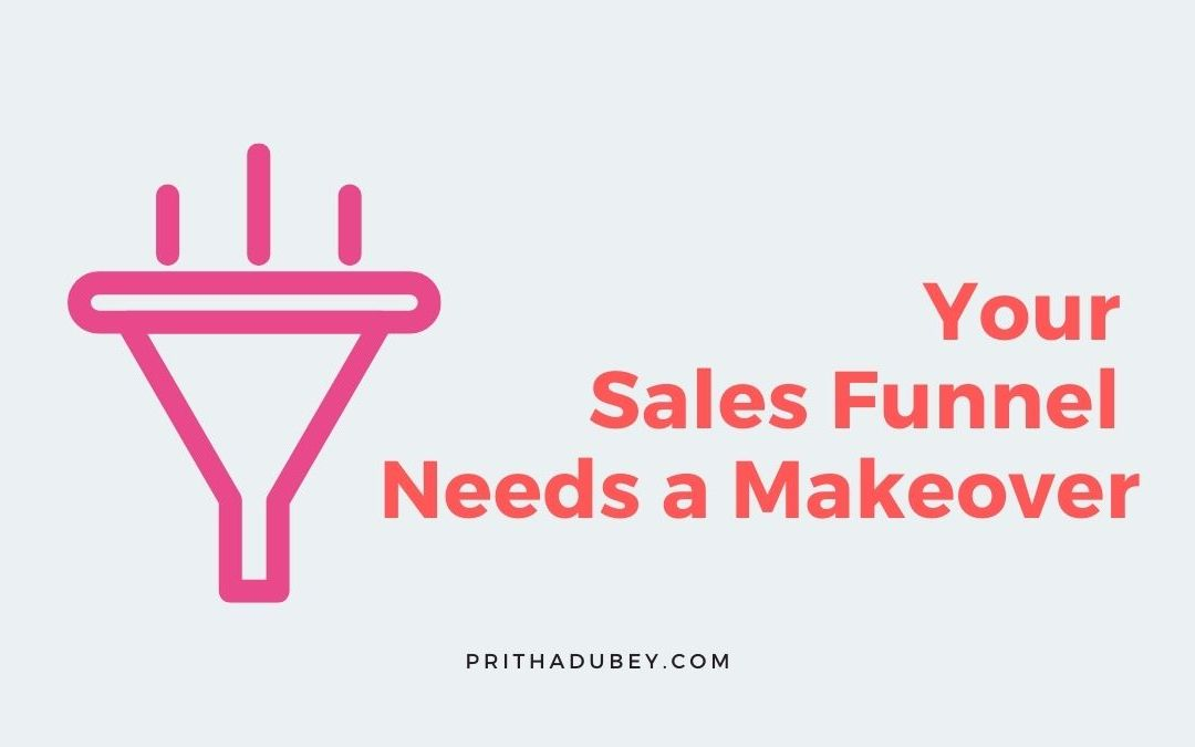 Your Sales Funnel Needs a Makeover