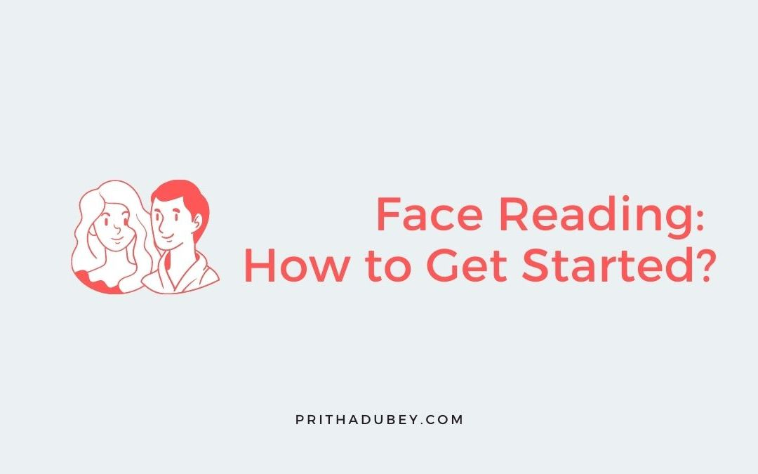 Face Reading: How to Get Started?