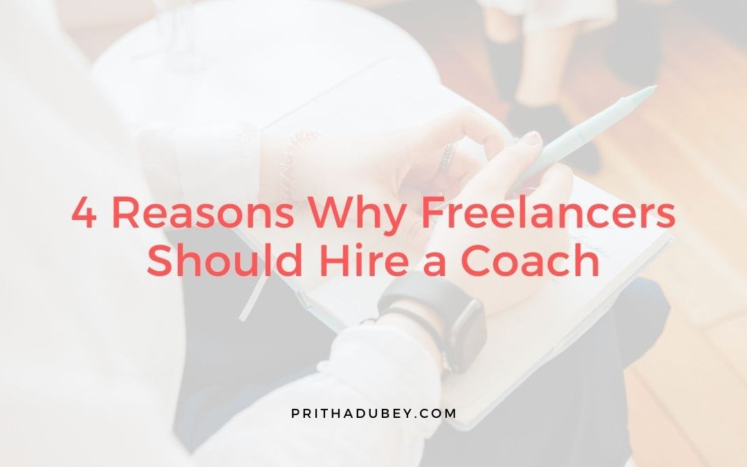 4 Reasons Why Freelancers Should Hire a Coach