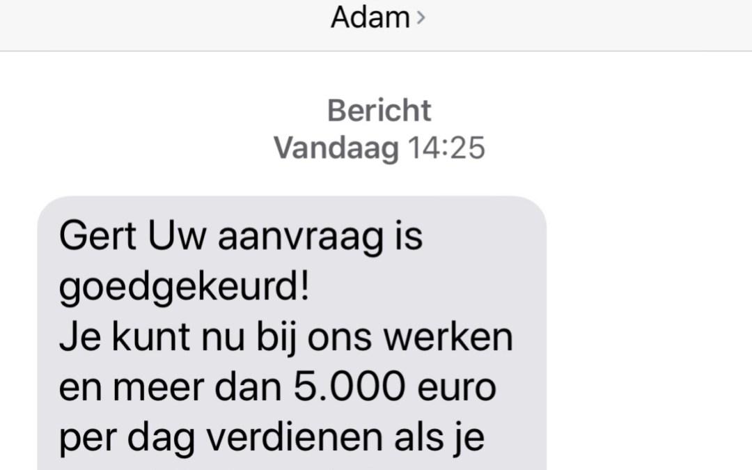 Ik kan 5.000 Euro per dag verdienen, meldt een onbekende via Whatsapp. Te mooi om waar te zijn…