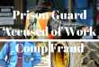 Prison Guard Accused of Work Comp Fraud