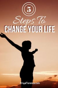Only You Can Change Your Life: Here Are 5 Steps To Help You Do It Today