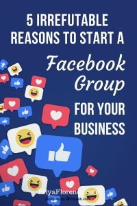Irrefutable Reasons To Start A Facebook Group For Your Business
