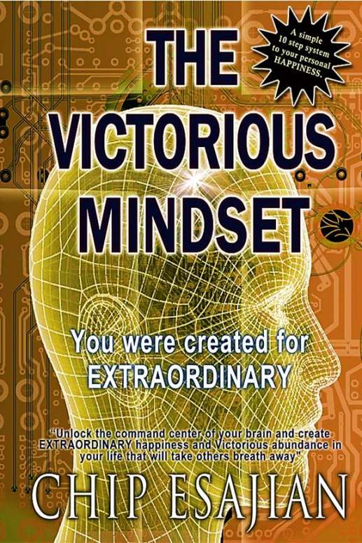 The Victorious Mindset, by Motivational Coach Chip Esajian