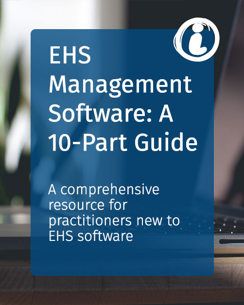 EHS Management Software: A 10-Part Guide for Practitioners