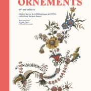 Ornements  XVe-XIXe siècles – Chefs-d'oeuvre de la Bibliothèque de l'INHA collections Jacques Doucet