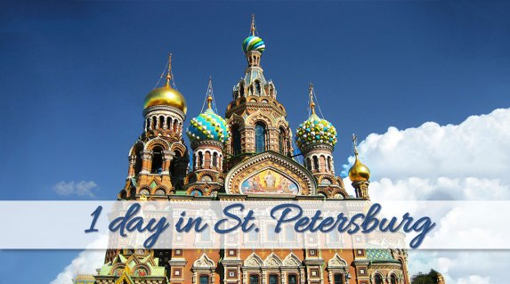 What to do in One Day in St. Petersburg Russia?