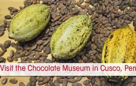 Most Delightful Cusco Museum: the Chocolate Museum in Cusco Peru