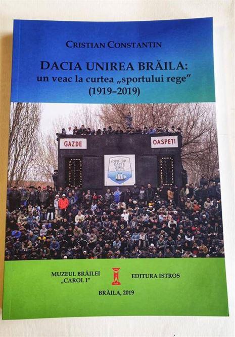 Dacia Unirea Brăila – un veac la curtea sportului rege