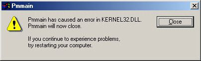 Pmain, Pmmain has caused an error in KERNEL32.DLL Pmmain will now close.