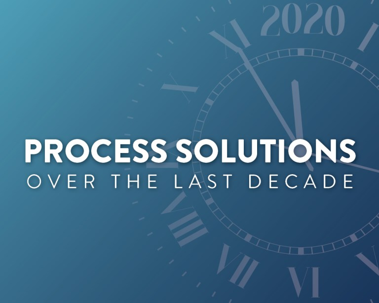 Process Solutions Over the Last Decade