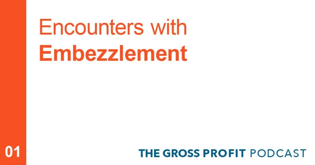 Encounters with Embezzlement